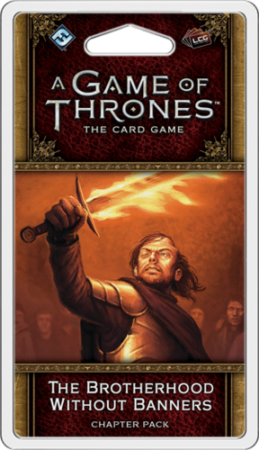 A Game of Thrones LCG: Bortherhood Without Banners