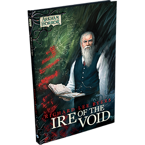 Arkham Horror Fiction: Ire of the Void